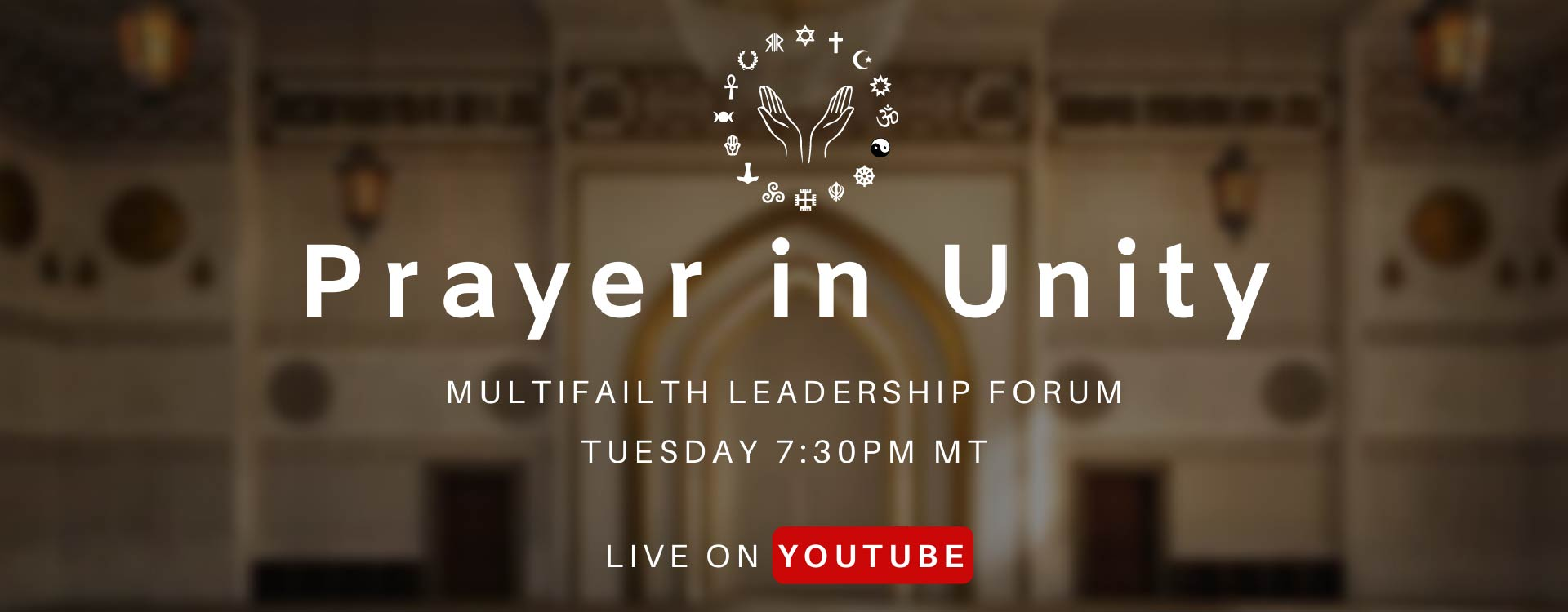 Prayer in Unity        Multifaith Leadership Forum